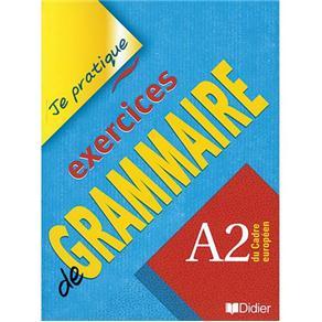 Je Pratique: Exercices de Grammaire - A2
