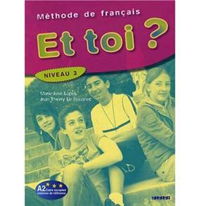 Méthode de Français: Et Toi? - Niveau 3