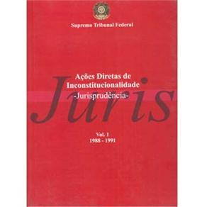 Ações Diretas de Inconstitucionalidade: Jurisprudência - Volume 1
