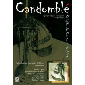 Candomblé: Religião do Corpo e da Alma Tipos Psicológicos nas Religiões Afro-brasileiras