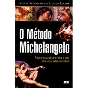 Método Michelangelo: Revele Sua Obra-prima e Crie uma Vida Extraordinária