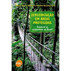 Terceirizacao em Areas Protegidas - Estimulo ao Ecoturismo no Brasil