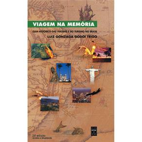 Viagem na Memoria: Guia Historico Viagens e Turismo no Brasil