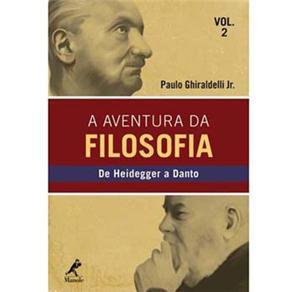 Aventura da Filosofia: de Heidegger a Danto - Vol. 2
