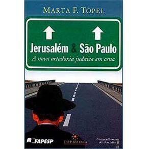 Jerusalem e Sao Paulo: a Nova Ortodoxia Judaica em Cena