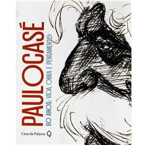 Paulo Case: Vida, Obra e Pensamento