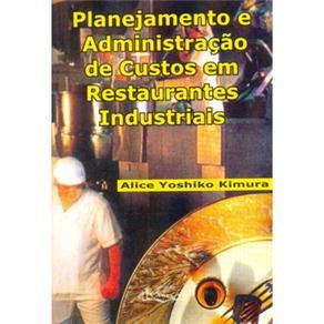 Planejamento e Administração de Custos em Restaurante Industrial , 2ªed. 2003