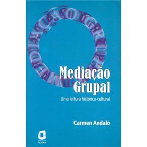Mediacao Grupal uma Leitura Historico-cultural