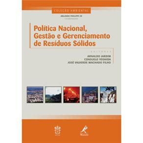 Ambiental - Política Nacional, Gestão e Gerenciamento de Resíduos Sólidos - Arnaldo Jardim, José Valverde e Consuelo Yoshida