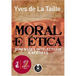 Moral e Ética - Dimensoes Intelectuais e Afetivas