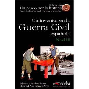 Un Paseo por La Historia: Un Inventor En La Guerra Civil Espanola - Nivel 3