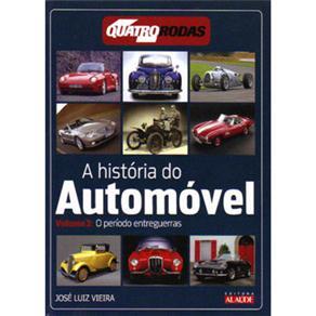 A História do Automóvel: o Período Entreguerras - Volume 3 - Edição Quatro Rodas