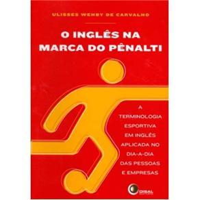 O Inglês na Marca do Pênalti: a Terminologia Esportiva em Inglês Aplicada no Dia-a-dia das Pessoas e Empresas