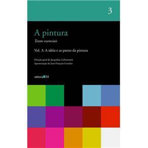 A Pintura: a Ideia e as Partes da Pintura - Volume 3