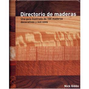 Directorio de Maderas: Una Guia Ilustrada de 100 Maderas Decorativas