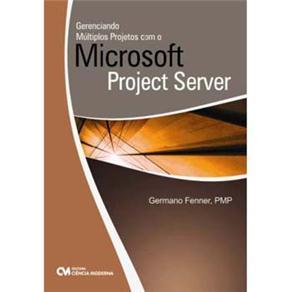 Gerenciando Multiplos Projetos Com o Microsoft Project Server