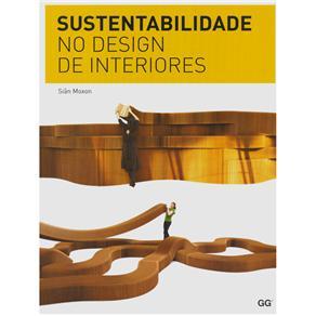 Sustentabilidade no Design de Interiores - Siân Moxon