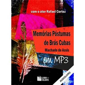 Memórias Póstumas de Brás Cubas - Autor Machado de Assis e Narrador Rafael Cortez - Cd de Audiolivro