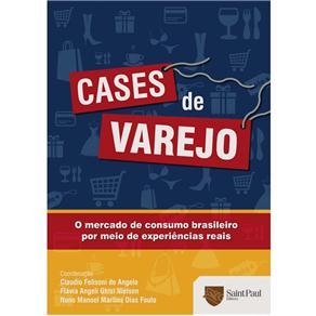 Cases de Varejo:o Mercado de Consumo Brasileiro por Meio de Experiencias Reais