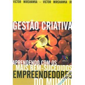 Gestão Criativa: Aprendendo Com os Mais Bem Sucedidos Empreendedores do Mundo