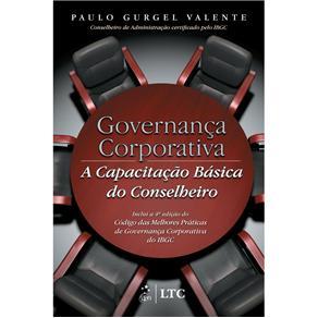 Governanca Corporativa: a Capacidade Basica do Conselheiro