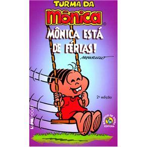 Turma da Mônica: Mônica Está de Férias! - Mauricio de Sousa