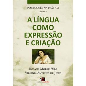 Portugues na Pratica a Lingua Como Expressao e Criacao