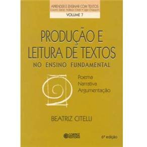 Produção e Leitura de Textos no Ensino Fundamental: Poema, Narrativa, Argumentação - Volume 7 - Beatriz Citelli