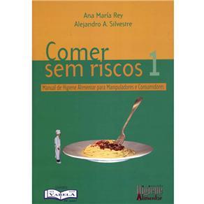 Comer Sem Riscos 1 Manual de Higiene Alimentar para Manipuladores de Alim.1a. 2009