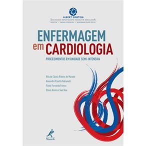 Enfermagem em Cardiologia: Procedimentos em Unidade Semi-intensiva - Rita de Cássia Ribeiro de Macedo e Alexandre Pazetto Balsanelli