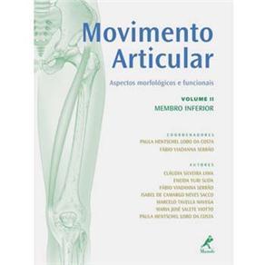 Movimento Articular: Aspectos Morfológicos e Funcionais - Vol. 2 - Membro Inferior
