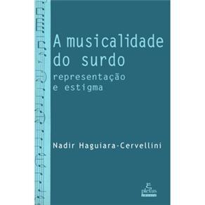 Musicalidade do Surdo, A: Representação e Estigma