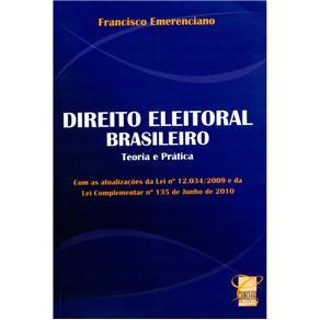 Direito Eleitoral Brasileiro: Teoria e Prática - Francisco Emerenciano