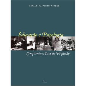 Educacao e Psicologia - 50 Anos de Profissao