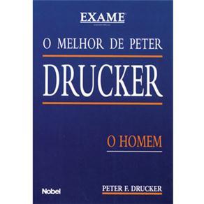 Melhor de Peter Drucker - o Homem