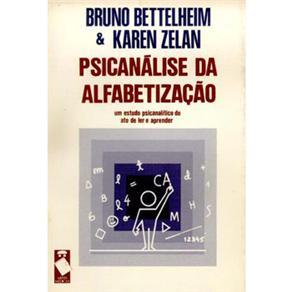 Psicanálise da Alfabetização: um Estudo Psicanalítico do Ato de Ler e Aprender
