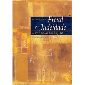 Freud e a Judeidade: a Vocação do Exílio - Coleção Transmissão de Psicanálise