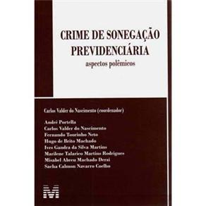 Crime de Sonegação Previdenciária: Aspectos Polêmicos