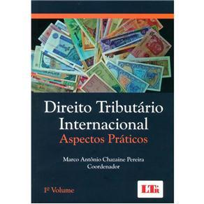 Direito Tributário Internacional: Aspectos Práticos - Volume 01