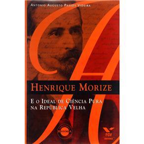 Henrique Morize e o Ideal da Ciencia Pura na Republica Velha