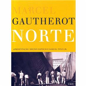 Marcel Gautherot - Norte