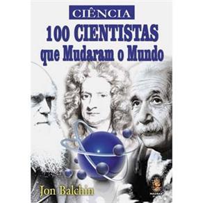 Ciencia: o Cientistas Que Mudaram o Mundo