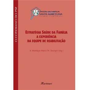 Estratégia Saúde da Família: a Experiência da Equipe de Reabilitação
