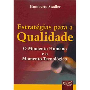 Estrategias para a Qualidade - o Momento Humano e o Momento Tecnologico