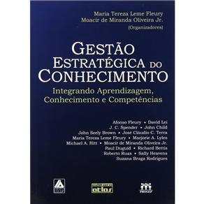 Gestão Estratégica do Conhecimento: Integrando Aprendizagem, Conhecimento e Competências (2001 - Edição 1)