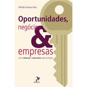 Oportunidades, Negocios e Empresas Como Detectar e Aproveitar Oportunidades