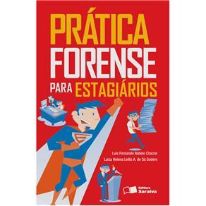 Prática Forense para Estagiários - Fernando Rabelo Chacon e Luiza Helena Sodero