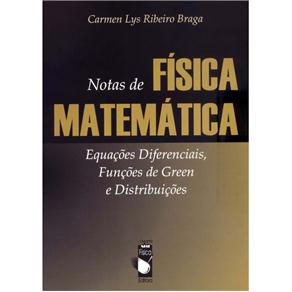 Notas de Fisica Matematica - Equacoes Diferenciais, Funcoes de Green e Dist