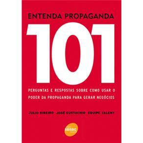 Entenda Propaganda 101 Perguntas e Respostas Sobre Como Usar o Poder da Propaganda para Gerar Negoci