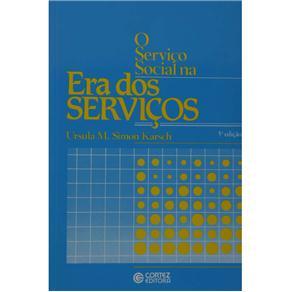 O Serviço Social na Era dos Serviços - Ursula M. S. Karsch